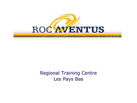 Regional Training Centre Les Pays Bas. In the mid-east of the Netherlands Cities: Zutphen Deventer Apeldoorn 410.000 inhabitants.
