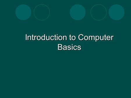 Introduction to Computer Basics. What Is A Computer? An electronic device that receives data, processes data, stores data, and produces a result (output).