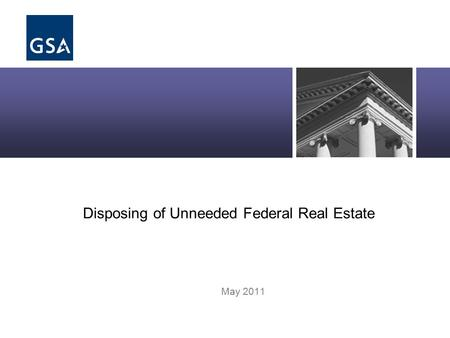 Disposing of Unneeded Federal Real Estate May 2011.