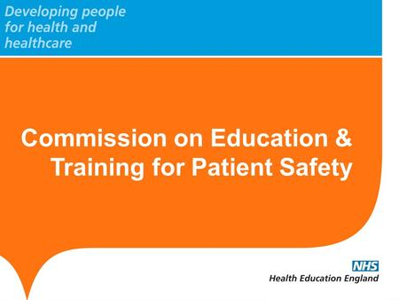 Commission on Education & Training for Patient Safety.