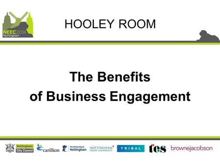The Benefits of Business Engagement HOOLEY ROOM. Jackie Vanderwalt The Benefits of Business Engagement Steve Little.