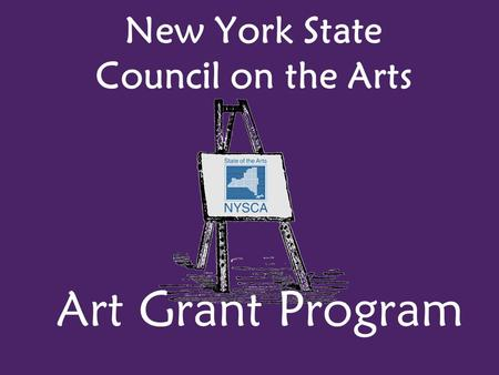 New York State Council on the Arts Art Grant Program.