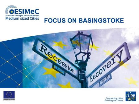 FOCUS ON BASINGSTOKE. Basingstoke and Deane Population: 171,900 Basingstoke: 103,000 Rest of district: 68,900 Size: 634 km² Urban areas: 20% Rural areas: