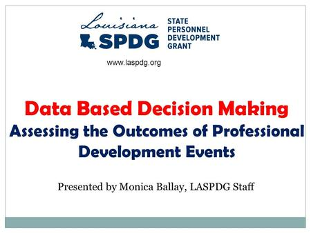 Presented by Monica Ballay, LASPDG Staff