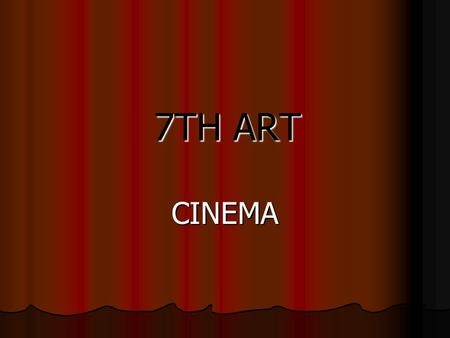 7TH ART CINEMA VOCABULARY FILM AND CINEMA WORDS ACTION FILM COMEDYCOMEDYCOMEDYCOMEDY DRAMA ROMANTIC SCIENCE FICTION HORROR FILM THRILLER WESTERN.