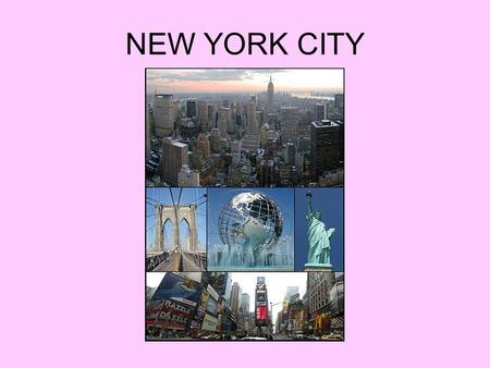 NEW YORK CITY. History Giovanni da Verrazzano (1524) Henry Hudson (1609) New Amsterdam Manhattan purchase (1626) New York (1664) The capital of.