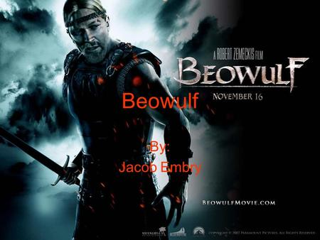 Beowulf By: Jacob Embry.