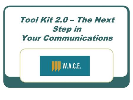 Tool Kit 2.0 – The Next Step in Your Communications.
