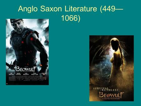 Anglo Saxon Literature (449— 1066). II. Anglo Saxon Literature A.Introduction to British Literature 1. What literature is 2. Early Literature and the.