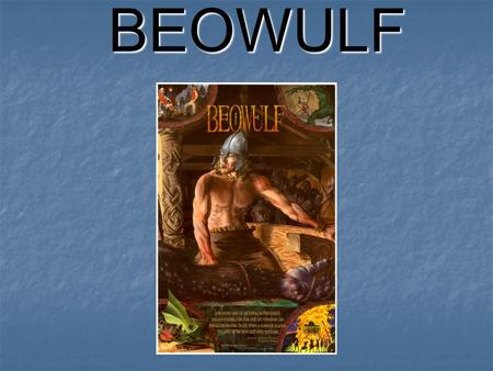 BEOWULF Anglo-Saxon Period The Anglo-Saxon period is the earliest recorded time period in English history. The Anglo-Saxon period is the earliest recorded.