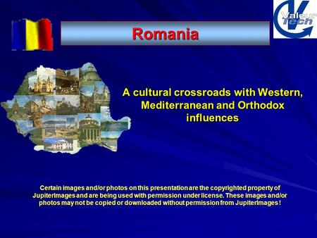 A cultural crossroads with Western, Mediterranean and Orthodox influences Certain images and/or photos on this presentation are the copyrighted property.