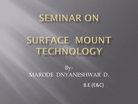SEMINAR ON SURFACE MOUNT TECHNOLOGY