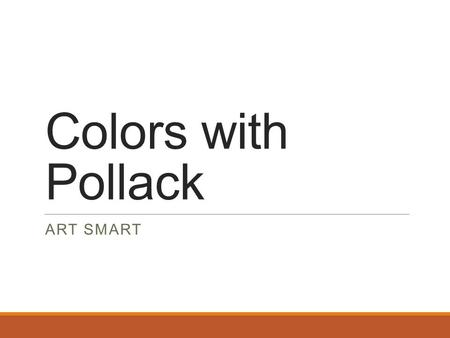 Colors with Pollack ART SMART. Cool Colors Warm Colors The RYB Color Wheel.