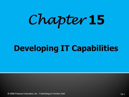 Chapter 15 15-1 © 2009 Pearson Education, Inc. Publishing as Prentice Hall.