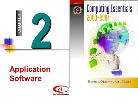 2 2 CHAPTER Application Software. Competencies 1. Common software features 2. Word processors 3. Spreadsheets 4. Database management systems 5. Presentations.