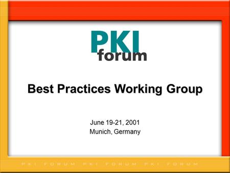 Best Practices Working Group June 19-21, 2001 Munich, Germany.