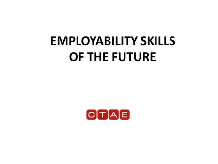 EMPLOYABILITY SKILLS OF THE FUTURE