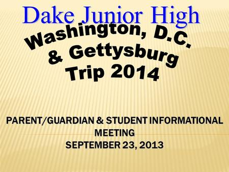 PARENT/GUARDIAN & STUDENT INFORMATIONAL MEETING SEPTEMBER 23, 2013.