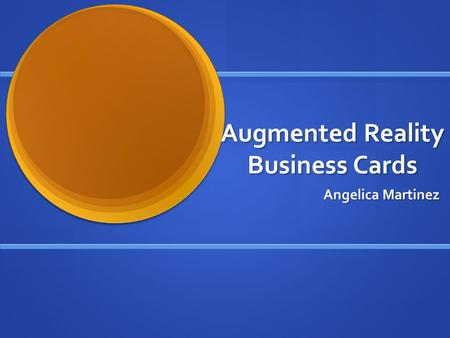Augmented Reality Business Cards Angelica Martinez.
