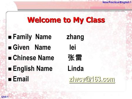 Welcome to My Class Family  Name zhang Given   Name lei Chinese Name 张雷
