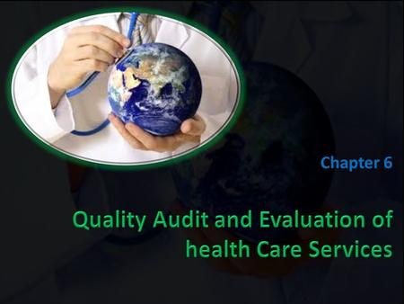 Chapter 6. Objectives After going through this chapter, you will be able to understand: – Understand meaning of medical audit, – Awareness of audit process,