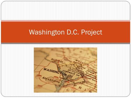 Washington D.C. Project. First Things First… D.C. Book!! Bring to Class…everyday! Work on it…Every spare minute!