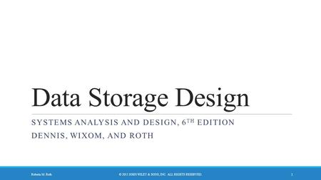 Systems analysis and design, 6th edition Dennis, wixom, and roth