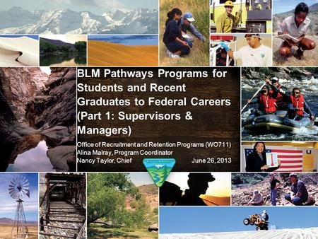 BLM Pathways Programs for Students and Recent Graduates to Federal Careers (Part 1: Supervisors & Managers) Office of Recruitment and Retention Programs.