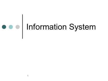 1 Information System. 2 Information System – Primary Purpose Data Elementary description of things, events, activities, and transactions that are recorded,
