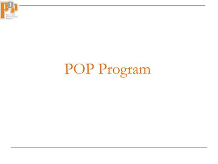 POP Program. The Career Development subject area Applied General Education path (compulsory course) Personal Orientation Project Work-Oriented Path.
