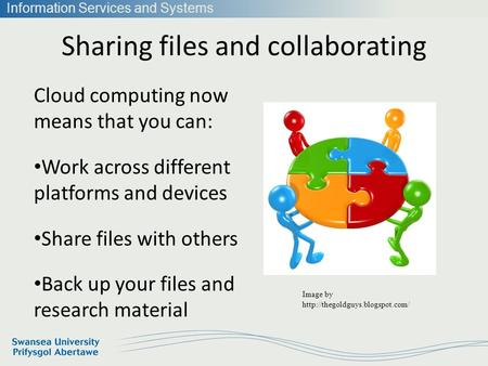 Information Services and Systems Sharing files and collaborating Image by  Cloud computing now means that you can: Work.