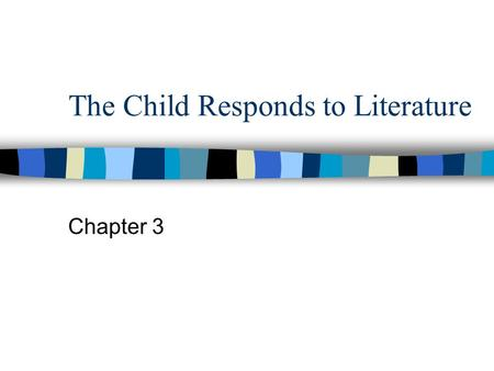 The Child Responds to Literature