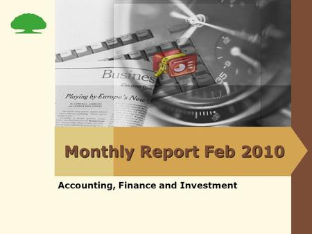 Monthly Report Feb 2010 Accounting, Finance and Investment.