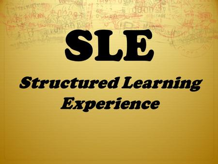 SLE Structured Learning Experience. Kolb's Experiential Learning Cycle.