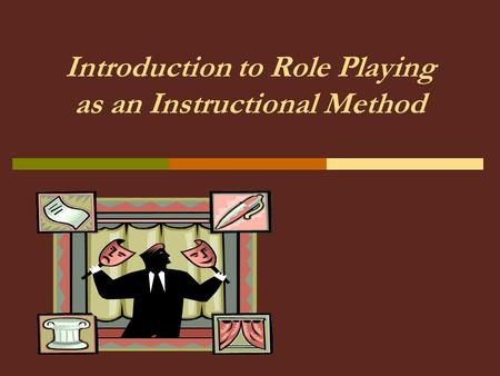 Introduction to Role Playing as an Instructional Method.