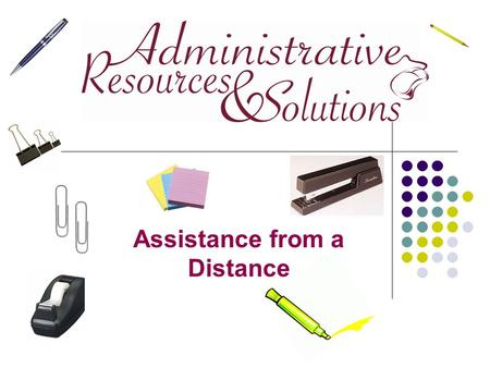 Assistance from a Distance. What is a Virtual Administrator? And what are the Business Advantages?