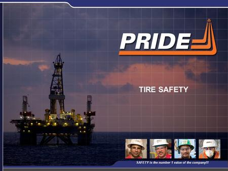 1 TIRE SAFETY SAFETY is the number 1 value of the company!!!