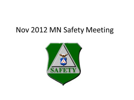 Nov 2012 MN Safety Meeting. Overview Staying Healthy Tires Safety survey questions.