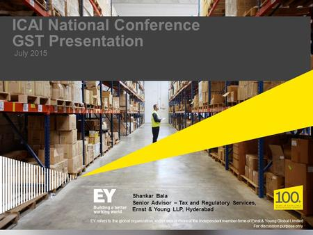 Page 1 ICAI National Conference GST Presentation July 2015 EY refers to the global organization, and/or one or more of the independent member firms of.