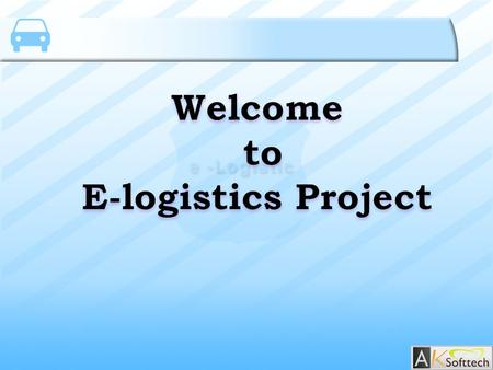 INTRODUCTION Logistics is the process of movement of materials and product into through and out of a firm. This product is mainly developed for companies.