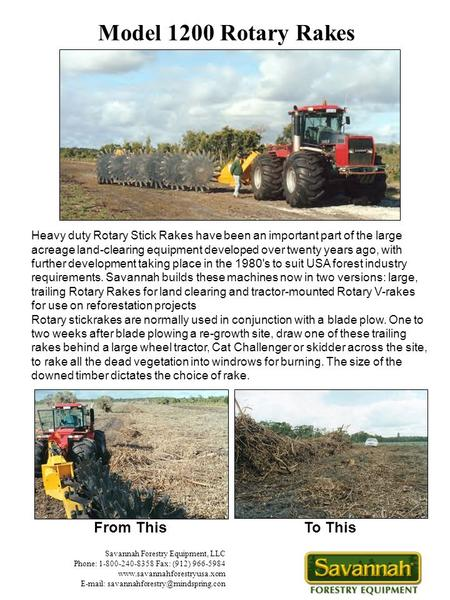 Heavy duty Rotary Stick Rakes have been an important part of the large acreage land-clearing equipment developed over twenty years ago, with further development.