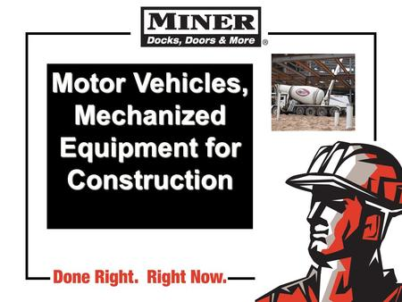 Motor Vehicles, Mechanized Equipment for Construction.