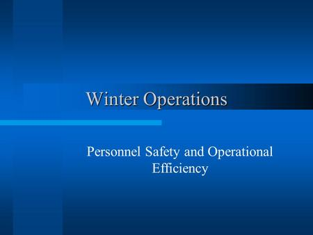 Winter Operations Personnel Safety and Operational Efficiency.