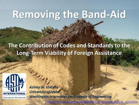 Removing the Band-Aid The Contribution of Codes and Standards to the Long-Term Viability of Foreign Assistance Photo: