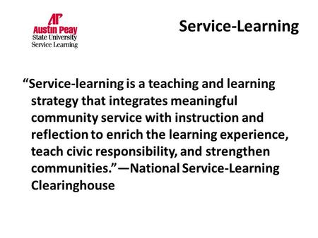"""Service-learning is a teaching and learning strategy that integrates meaningful community service with instruction and reflection to enrich the learning."