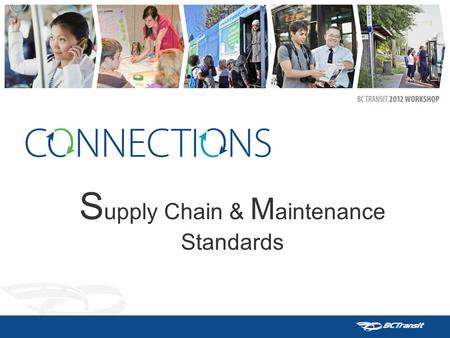 S upply Chain & M aintenance Standards. 2 Big Hairy Audacious Goals - BHAG Maintenance Standards Reduce the percentage of RED graded inspections cumulatively.