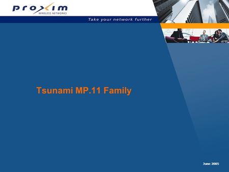 Tsunami MP.11 Family June 2005. Slide 2  The Tsunami MP.11 Multipoint System consists of >Central units called Base Station Unit (BSU) >Satellites (remotes)