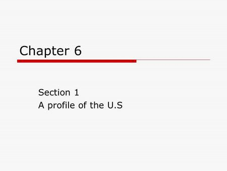 Chapter 6 Section 1 A profile of the U.S. Bell Work  Get Books/Folders  Get Packet for CH. 6 in Back  Grab Netbook and log-in right away  Fill out.