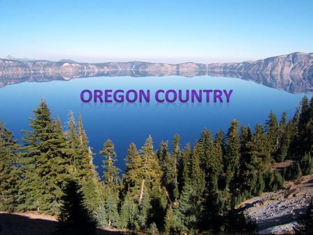 Oregon Country.