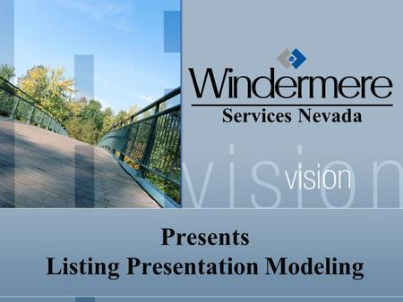Services Nevada Presents Listing Presentation Modeling.